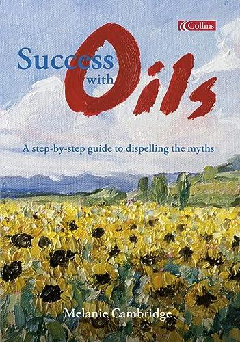 Success with Oils: Cambridge, Melanie