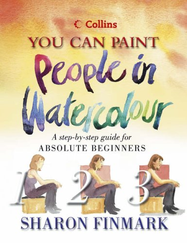 9780007118564: People in Watercolour: A step-by-step guide for absolute beginners (Collins You Can Paint)