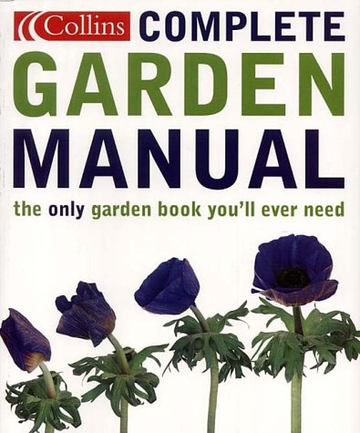 9780007118571: Collins Complete Garden Manual: The only gardening book you'll ever need