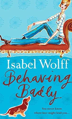 9780007118625: Behaving Badly