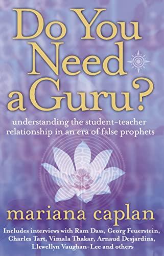 Do You Need a Guru? Understanding the Student-teacher Relationship in an Era of False Prophets: ...