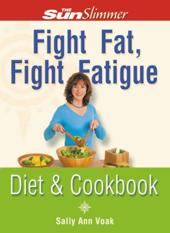 9780007118694: Fight Fat, Fight Fatigue: Diet and Cookbook (
