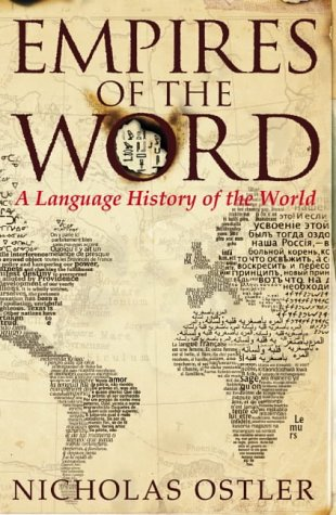 9780007118700: Empires of the Word: A Language History of the World