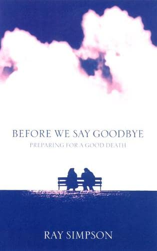 9780007119394: Before We Say Goodbye: Preparing for a Good Death
