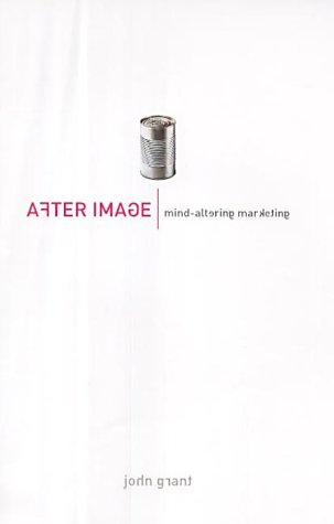 9780007119493: After Image: Mind-Altering Marketing