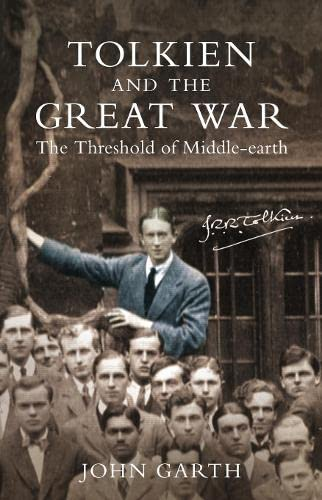 9780007119523: Tolkien and the Great War: The Threshold of Middle-earth