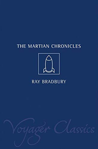 The Martian Chronicles (Voyager Classics) (0007119623) by Ray Bradbury