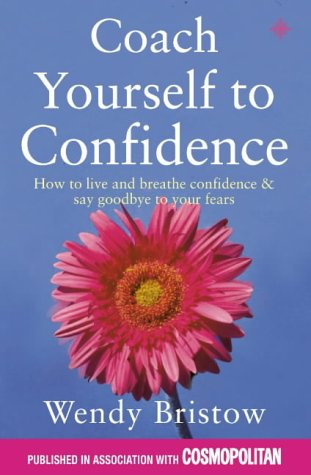 9780007120093: Coach Yourself to Confidence: How to live and breathe confidence and say goodbye to your fears (Thorsons directions for life)