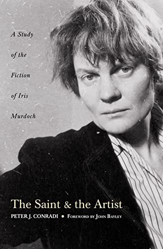 9780007120192: The Saint and Artist: A Study of Iris Murdoch's Works