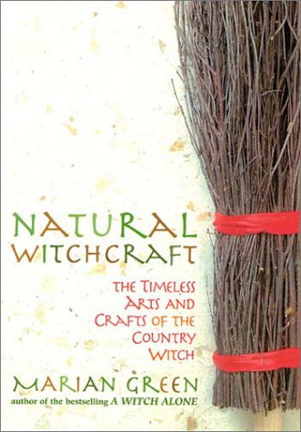 9780007120215: Natural Witchcraft: The Timeless Arts and Crafts of the Country Witch