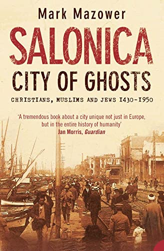 9780007120222: Salonica. City Of Ghosts: Christians, Muslims and Jews