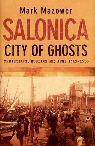 9780007120239: Salonica, City of Ghosts: Christians, Muslims and Jews