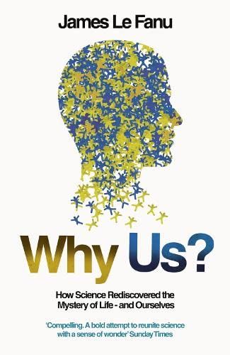 9780007120284: Why Us?: How Science Rediscovered the Mystery of Ourselves