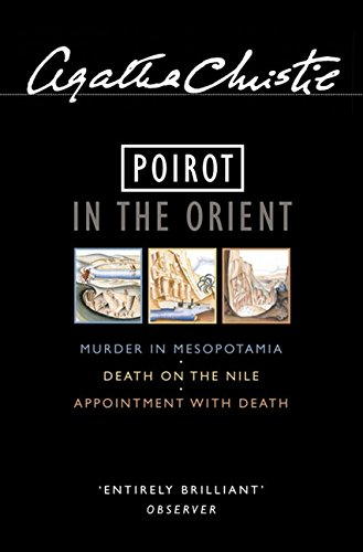 9780007120727: Poirot in the Orient Murder in Mesopotamia/ Death on the Nile/ Appointment with Death