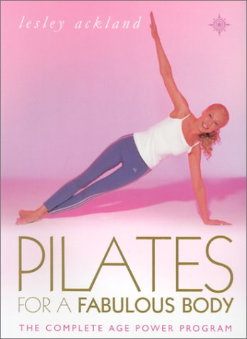9780007120932: Pilates for a Fabulous Body: The Complete Age Power Program