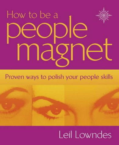 9780007121229: How to Be a People Magnet: Proven Ways to Polish Your People Skills