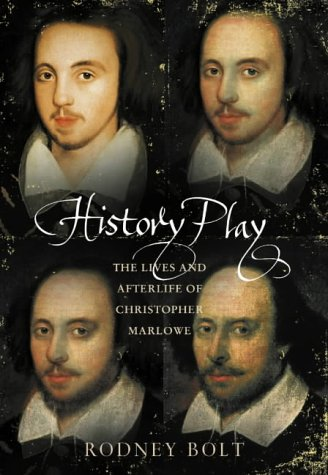 9780007121236: History Play: The Lives and After-life of Christopher Marlowe