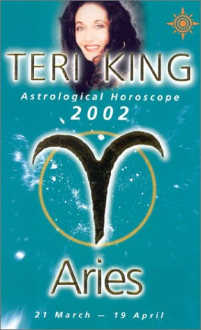 9780007121397: Teri King Astrological Horoscopes 2002:Aries (Teri King's Astrological Horoscopes)