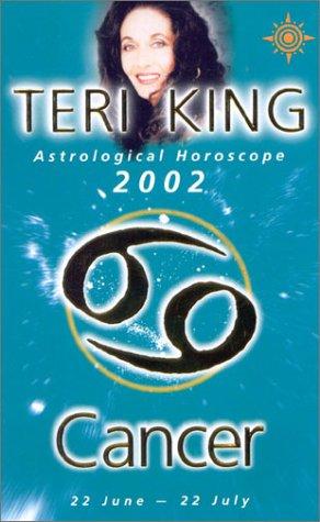 9780007121403: Teri King Astrological Horoscopes 2002:Cancer (Teri King's Astrological Horoscopes)