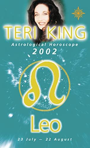 9780007121434: Teri King Astrological Horoscopes 2002:Leo (Teri King's Astrological Horoscopes)