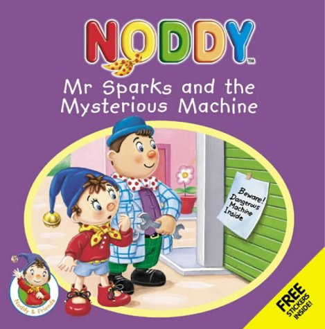 9780007121700: Mr Sparks and the Mystery Machine (Noddy & Friends)