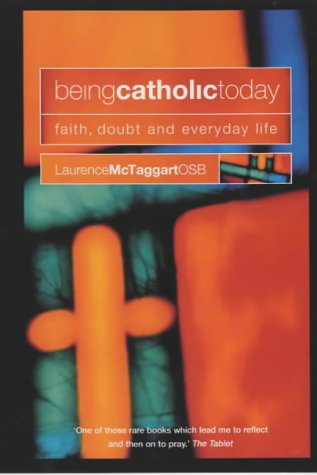 9780007121793: Being Catholic Today: Faith, Doubt and Everyday Life