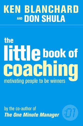 9780007122202: The Little Book of Coaching (The One Minute Manager): Motivating People to Be Winners