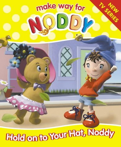 9780007122431: Make Way for Noddy (3) - Hold on to your Hat, Noddy!
