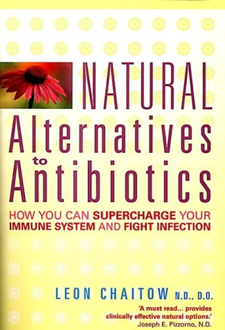 9780007122479: Natural Alternatives to Antibiotics: How you can Supercharge Your Immune System and Fight Infection