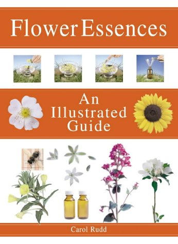 9780007122516: Flower Essences: the Complete Illustrated Guide (Complete Illustrated Guides)