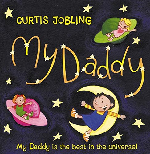 9780007122547: My Daddy: My Daddy Is the Best in the Universe
