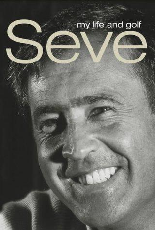 Seve (9780007122561) by Seve Ballesteros; Robert Green