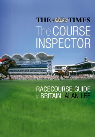 9780007122646: The Course Inspector: The Times Guide to the Racecourses of Britain