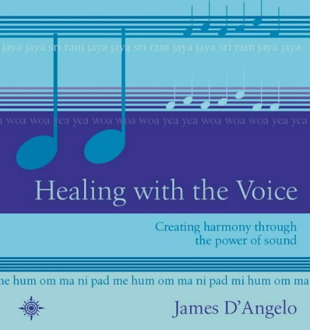 9780007122745: Healing With the Voice: Creating Harmony Through The Power of Sound