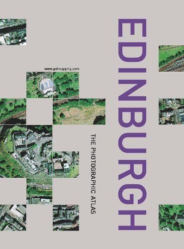 9780007122783: Edinburgh: The Photographic Atlas (Millennium Mapping Company)