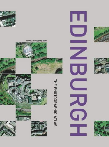 9780007122783: Edinburgh: The Photographic Atlas (Millennium Mapping Company)