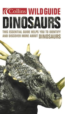9780007122868: Dinosaurs (Collins Wild Guide)
