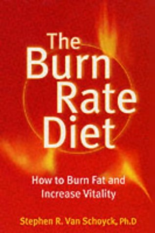 9780007122967: The Burn Rate Diet: How to Burn Fat and Increase Vitality