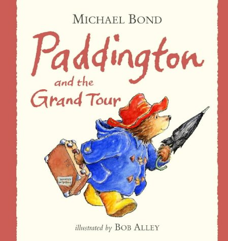 9780007123148: Paddington and the Grand Tour