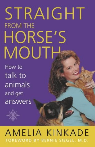 9780007123490: Straight from the Horse's Mouth; How to Talk to Animals and Get Answers