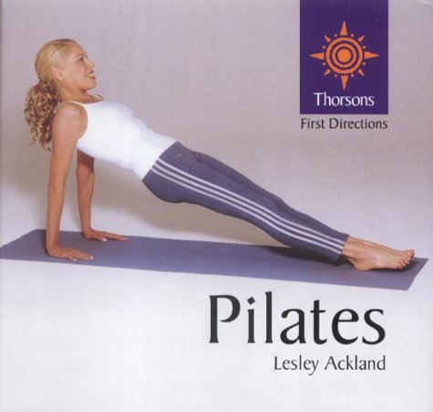 9780007123551: Pilates (Thorsons First Directions)