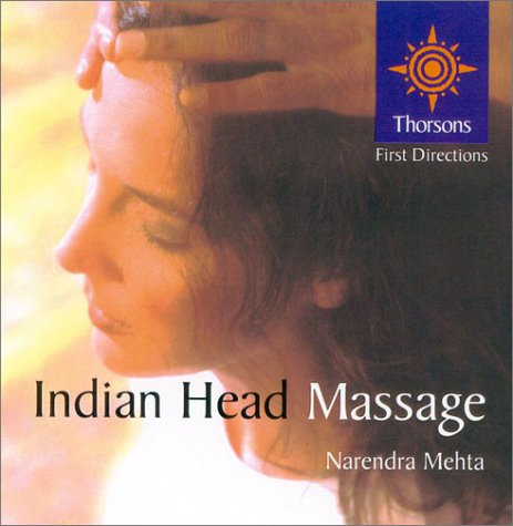 9780007123568: Indian Head Massage: Thorsons First Directions