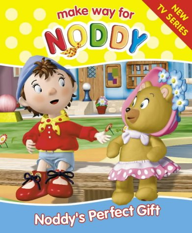 9780007123650: Make Way for Noddy (5) - Noddy's Perfect Gift