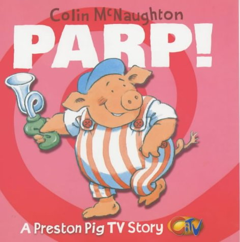 9780007123728: A Preston Pig TV Story (3) - Parp!