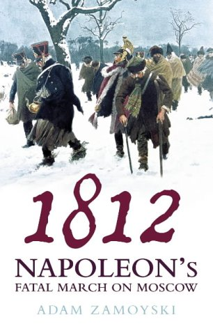 9780007123759: 1812: Napoleon's Fatal March on Moscow