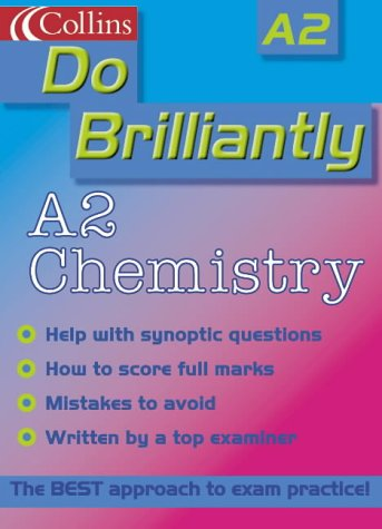 9780007124213: A2 Chemistry (Do Brilliantly at...)