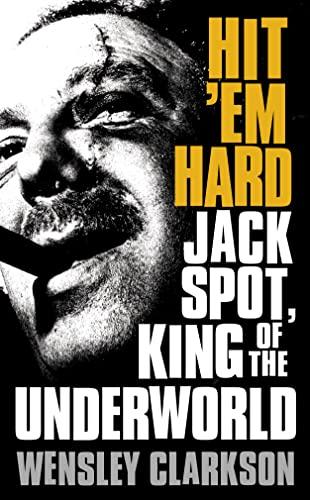 9780007124411: Hit 'Em Hard: Jack Spot, King of the Underworld
