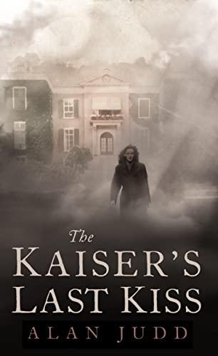 9780007124466: The Kaiser?s Last Kiss