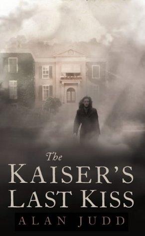 9780007124466: the kaiser's last kiss