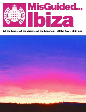 9780007124497: Misguided Ibiza: All you need to go
